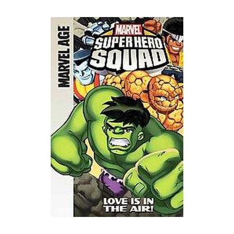 Super Hero Squad: Love Is in the Air! (Hardcover)
