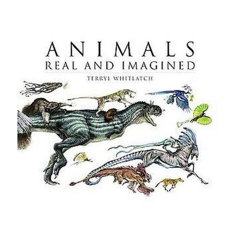 Animals Real and Imagined (Hardcover)