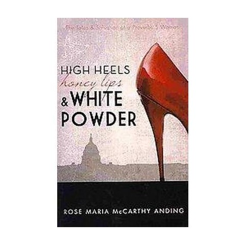 High Heels, Honey Lips, and White Powder (Paperback)