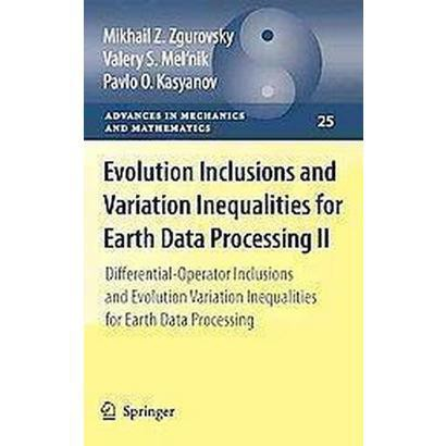 Evolution Inclusions and Variation Inequalities for Earth Data Processing II (Hardcover)