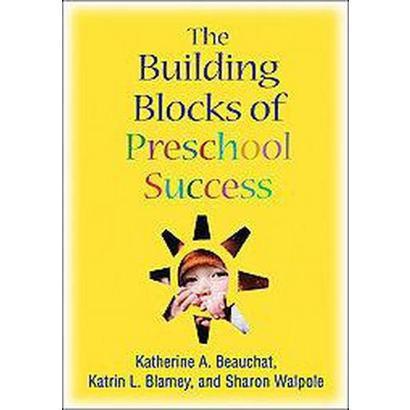 The Building Blocks of Preschool Success (Paperback)