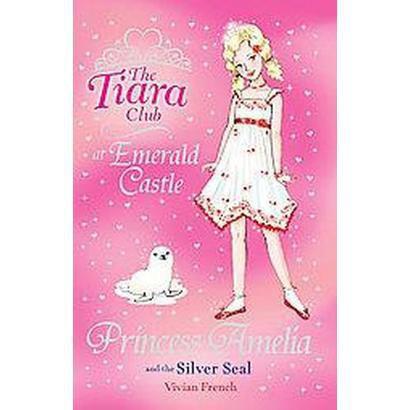 Princess Amelia and the Silver Seal (Original) (Paperback)