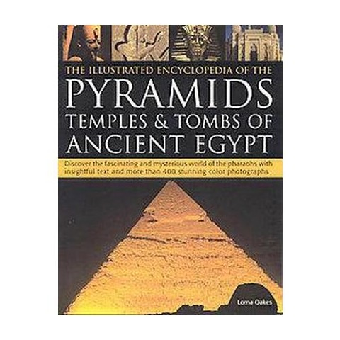 The Illustrated Encyclopedia of Pyramids, Temples & Tombs of Ancient Egypt (Paperback)