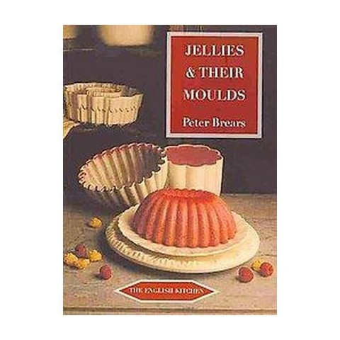 Jellies & Their Moulds (Paperback)