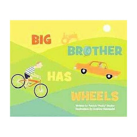 Big Brother Has Wheels (Hardcover)