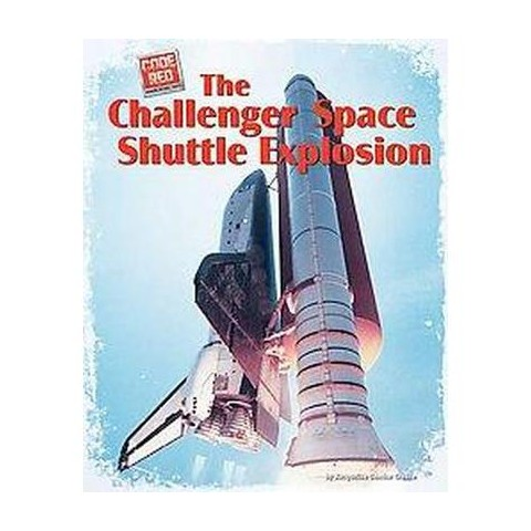The Challenger Space Shuttle Explosion (Hardcover)