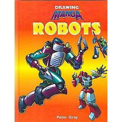 Drawing Manga Robots (Hardcover)