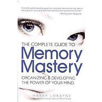 The Complete Guide to Memory Mastery (Paperback)