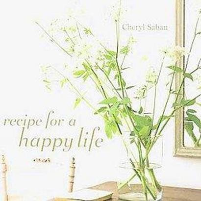 Recipe for a Happy Life (Hardcover)
