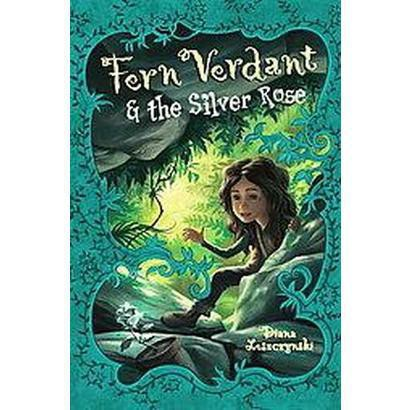 Fern Verdant and the Silver Rose (Hardcover)
