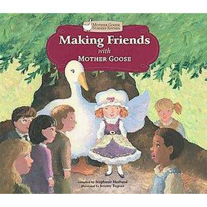 Making Friends with Mother Goose (Hardcover)
