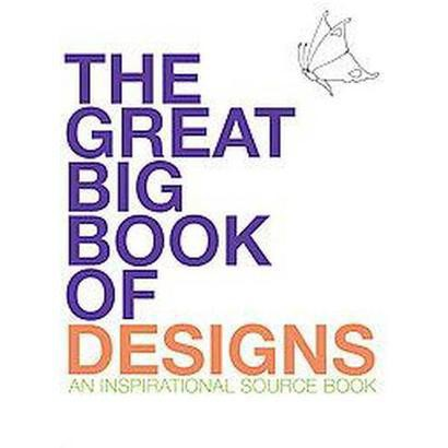 The Great Big Book of Designs (Paperback)