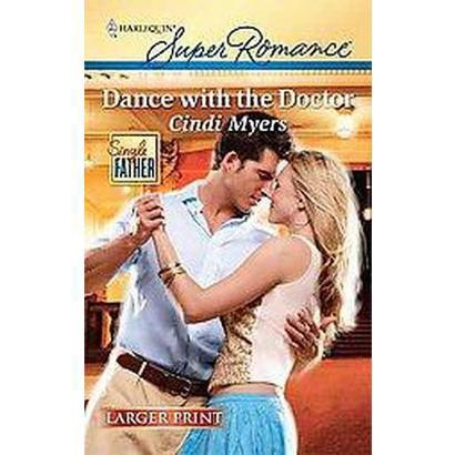 Dance With the Doctor (Larger Print) (Paperback)