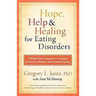 Hope, Help & Healing for Eating Disorders (Revised / Expanded) (Paperback)