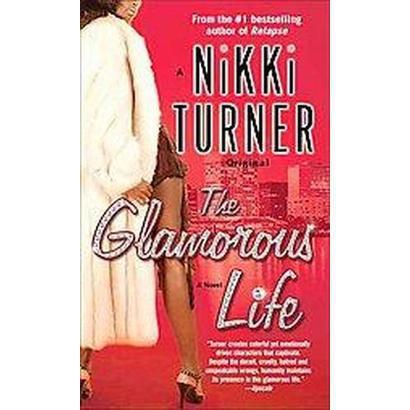 The Glamorous Life (Reprint) (Paperback)