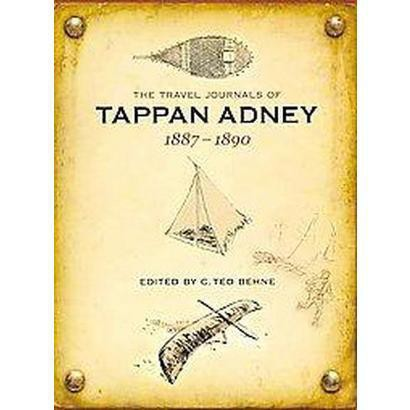 The Travel Journals of Tappan Adney 1887-1890 (Paperback)