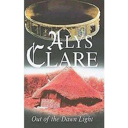 Out of the Dawn Light (Large Print) (Hardcover)