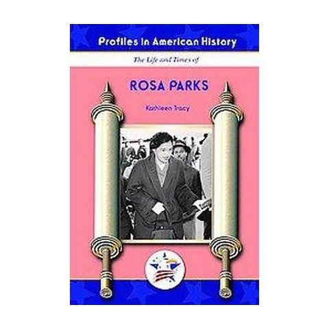 The Life and Times of Rosa Parks (Hardcover)