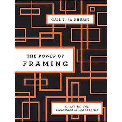 The Power of Framing (Hardcover)
