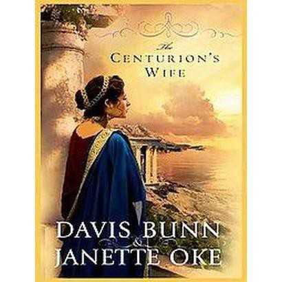 The Centurion's Wife (Large Print) (Hardcover)