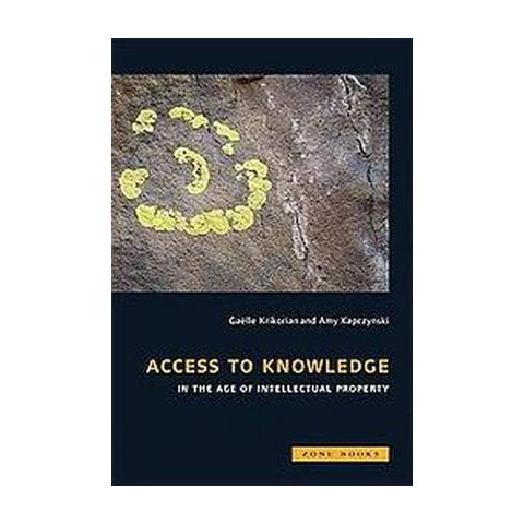 Access to Knowledge in the Age of Intellectual Property (Paperback)