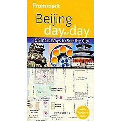 Frommer's Day by Day Beijing (Mixed media product)