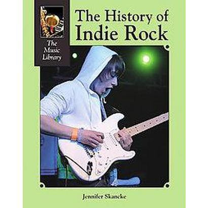 The History of Indie Rock (Hardcover)