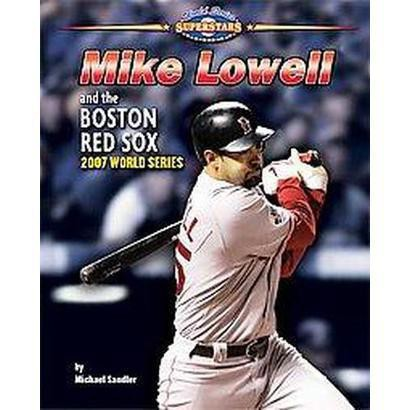 Mike Lowell and the Boston Red Sox (Hardcover)