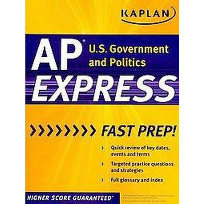 Kaplan AP U.S. Government and Politics Express (Paperback)