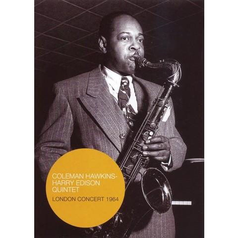 Coleman Hawkins/Harry Edison Quintet: London Concert 1964