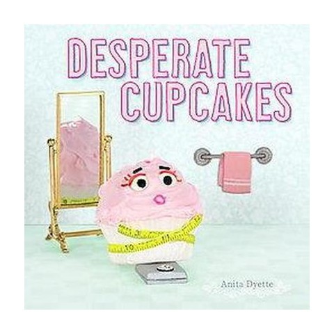 Desperate Cupcakes (Original) (Hardcover)