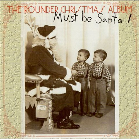 Rounder Christmas Album: Must Be Santa!