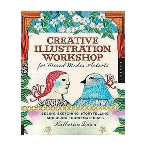 Creative Illustration Workshop for Mixed-media Artists (Hardcover)