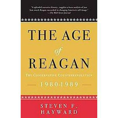 The Age of Reagan (Reprint) (Paperback)