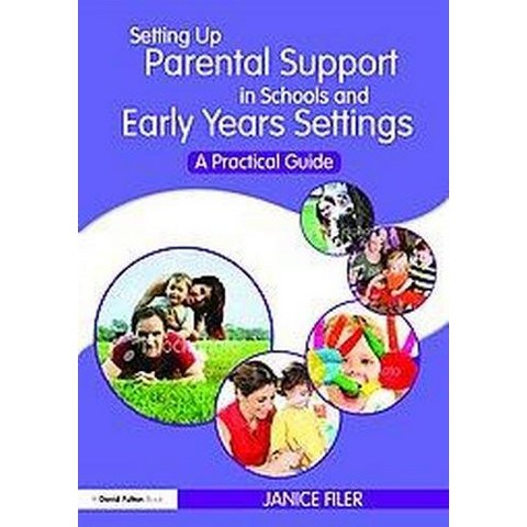 Setting Up Parental Support in Schools and Early Years Settings (Paperback)