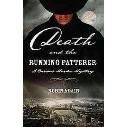 Death and the Running Patterer (Reprint) (Paperback)