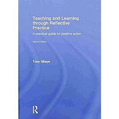 Teaching and Learning Through Reflective Practice (Hardcover)