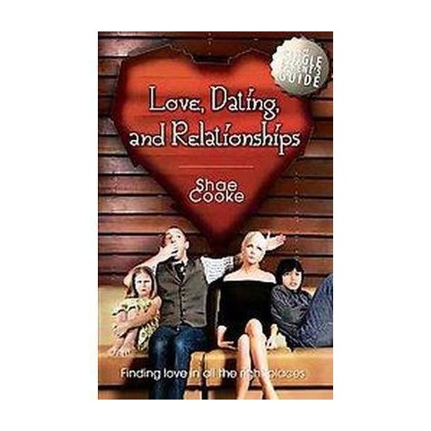 Single Parent's Guide to Love, Dating, and Relationships (Paperback)