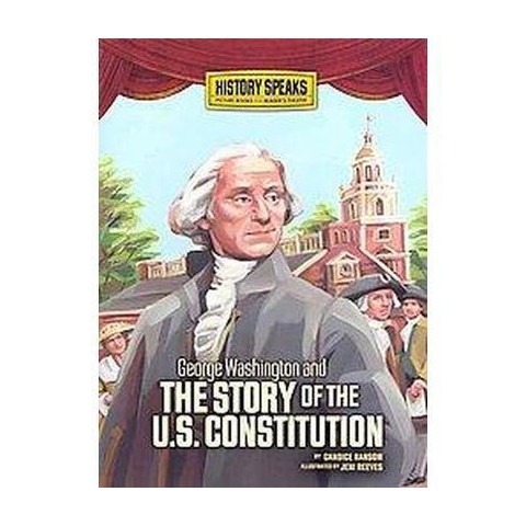George Washington and the Story of the U.s. Constitution (Paperback)