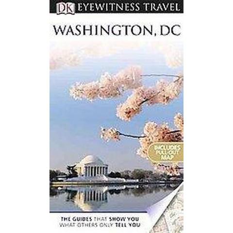 Dk Eyewitness Travel Washington, Dc (Revised) (Mixed media product)