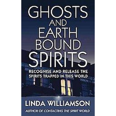Ghosts And Earthbound Spirits (Paperback)