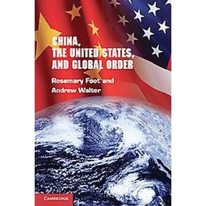 China, the United States, and Global Order (Hardcover)