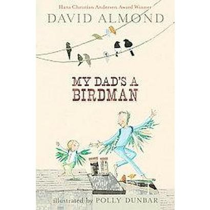 My Dad's a Birdman (Reprint) (Paperback)