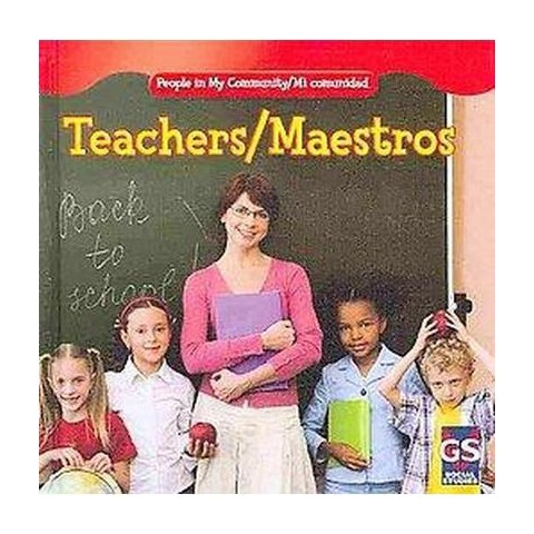 Teachers/ Maestros (Bilingual, New) (Hardcover)