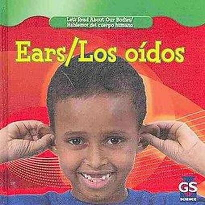 Ears/ Los oidos (Bilingual, New) (Hardcover)