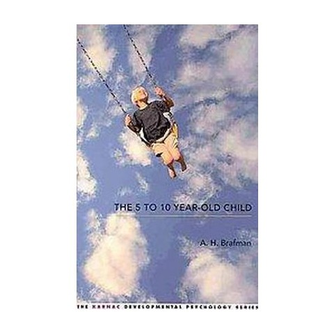 The 5 to 10 Year-Old Child (Paperback)