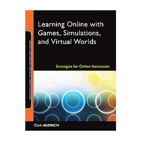 Learning Online with Games, Simulations, and Virtual Worlds (Paperback)