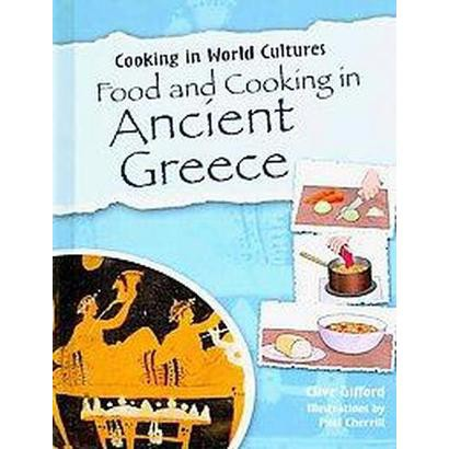 Food and Cooking in Ancient Greece (Hardcover)