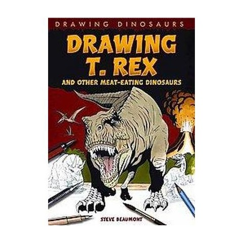 Drawing T. Rex and Other Meat-eating Dinosaurs (Hardcover)