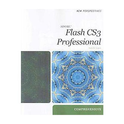 New Perspectives on Adobe Flash CS3 Professional (Comprehensive) (Paperback)